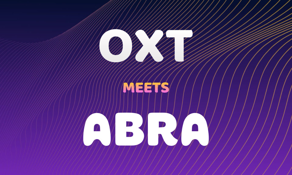 Abra adds OXT support, continuing Orchid's expansion